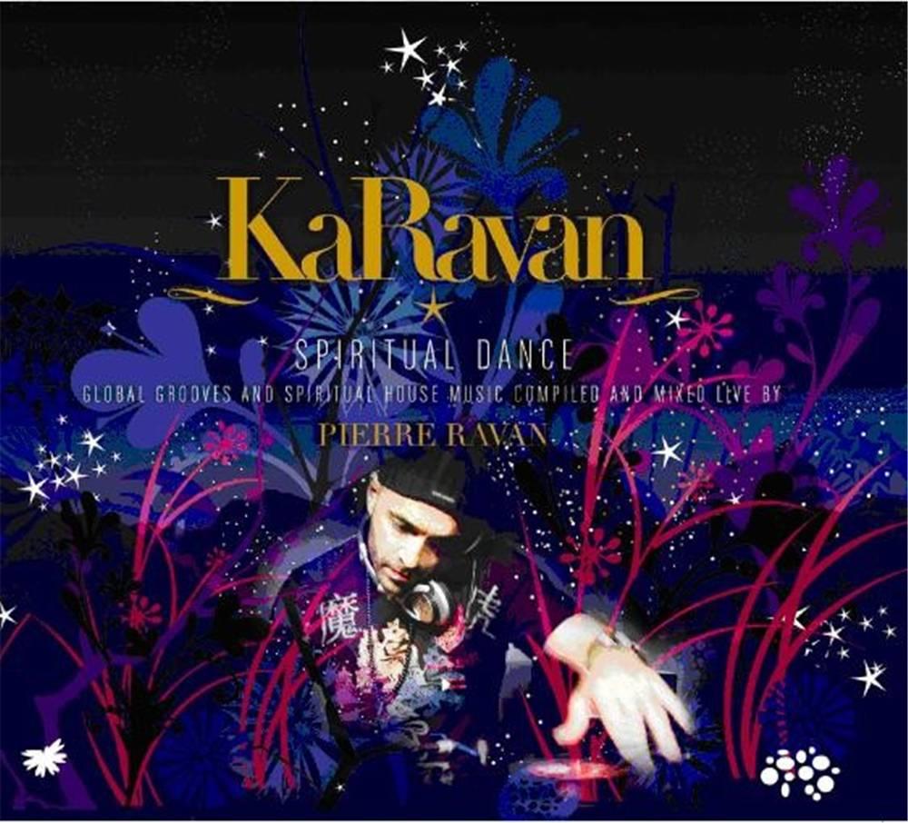 Pierre Ravan - KaRavan, Spiritual Dance