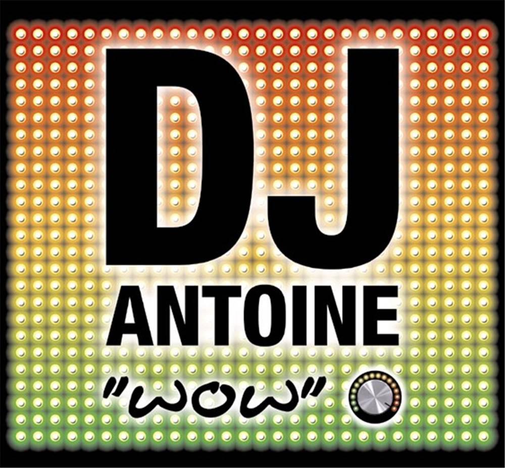 Dj Antoine - WOW