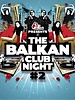 The Balkan Club Night 2