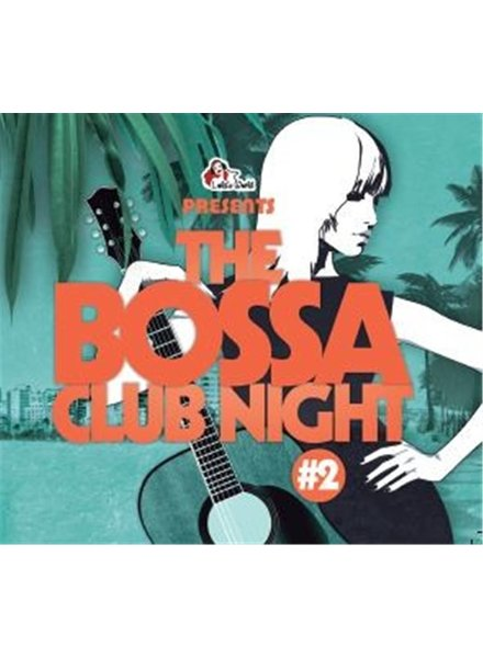 The Bossa Club Night Vol. 2
