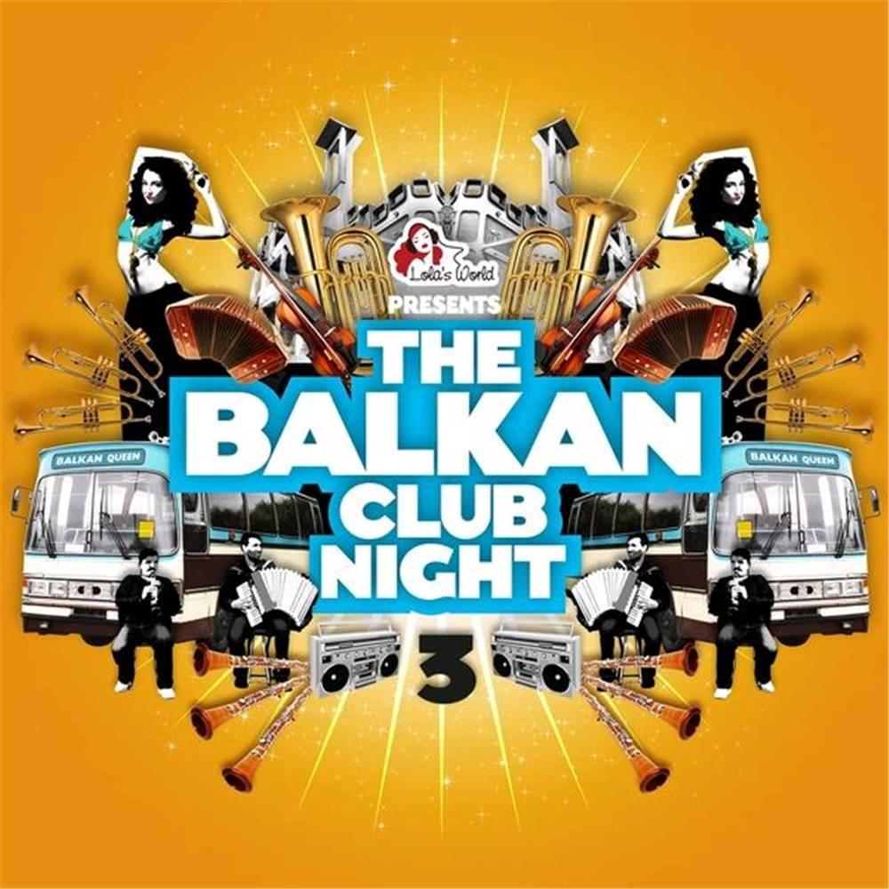 The Balkan Club Night 3