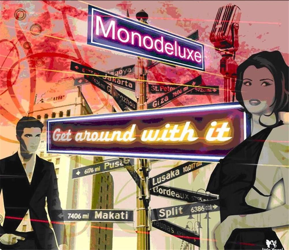 Monodeluxe - Get Around With It