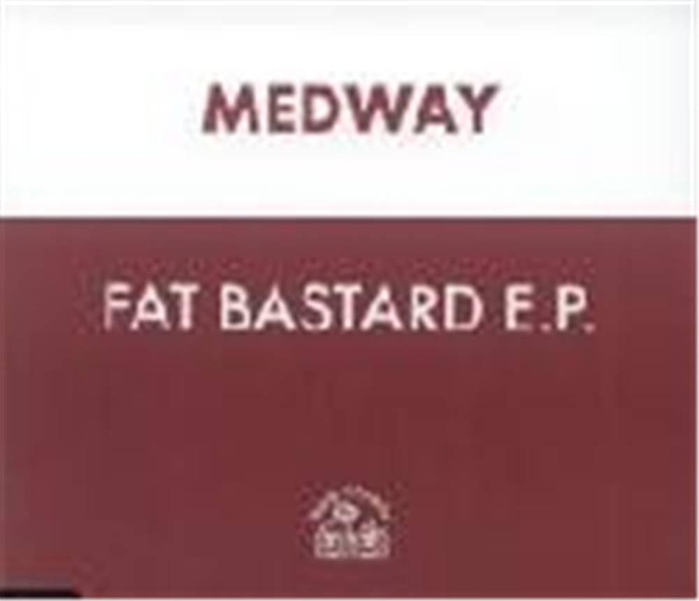 Medway - Fat Bastard E.p