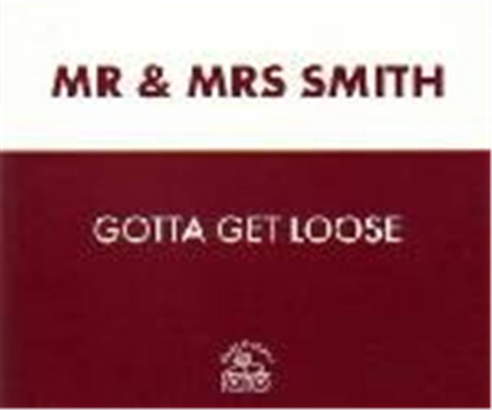 Mr & Mrs Smith - Gotta Get Loose