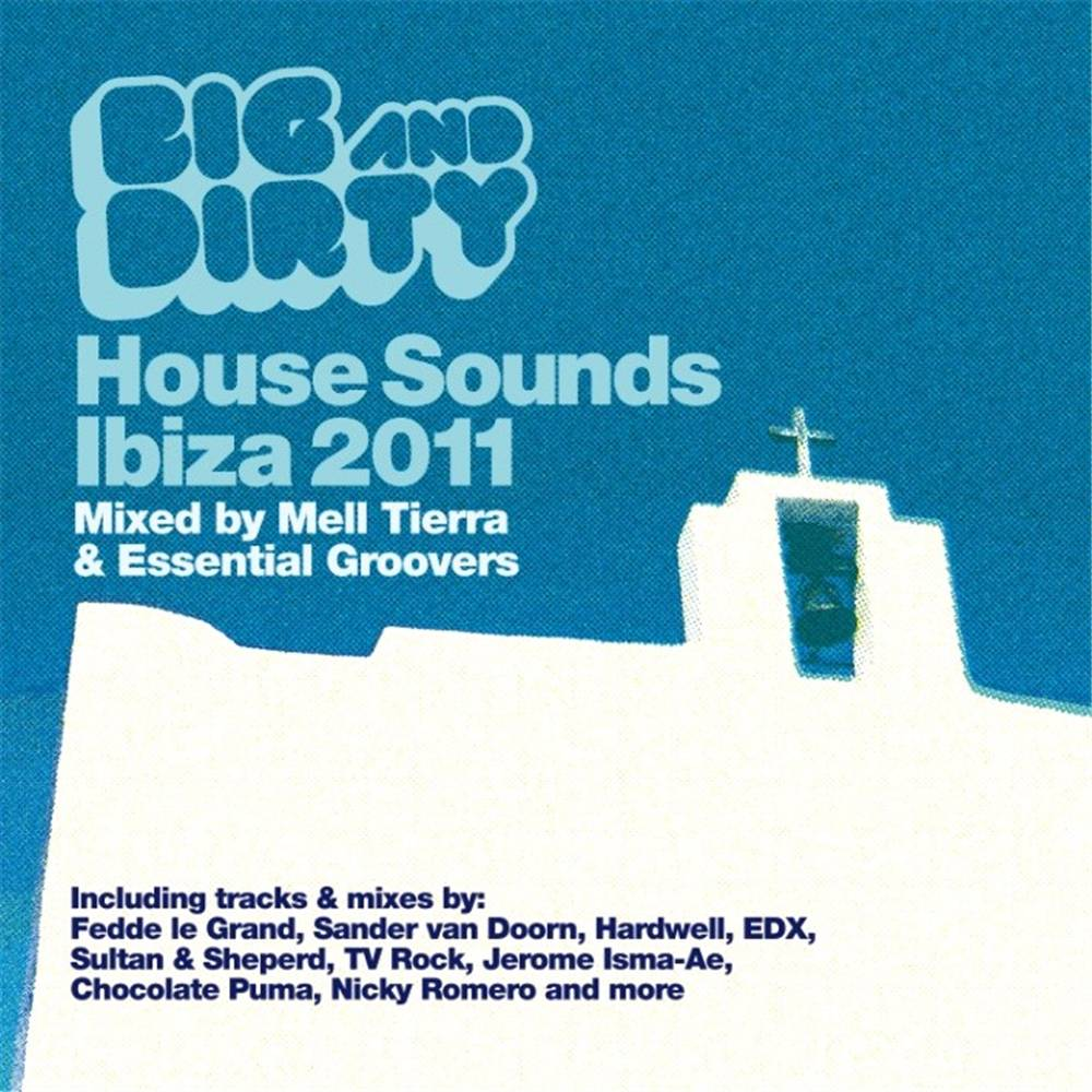 Mell Tierra&Essential Groovers - Big & Dirty Sounds Ibiza 2011