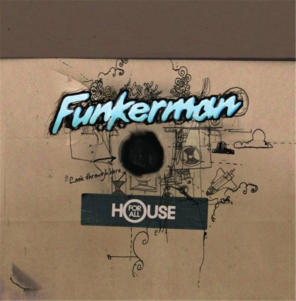 Funkerman - House For All