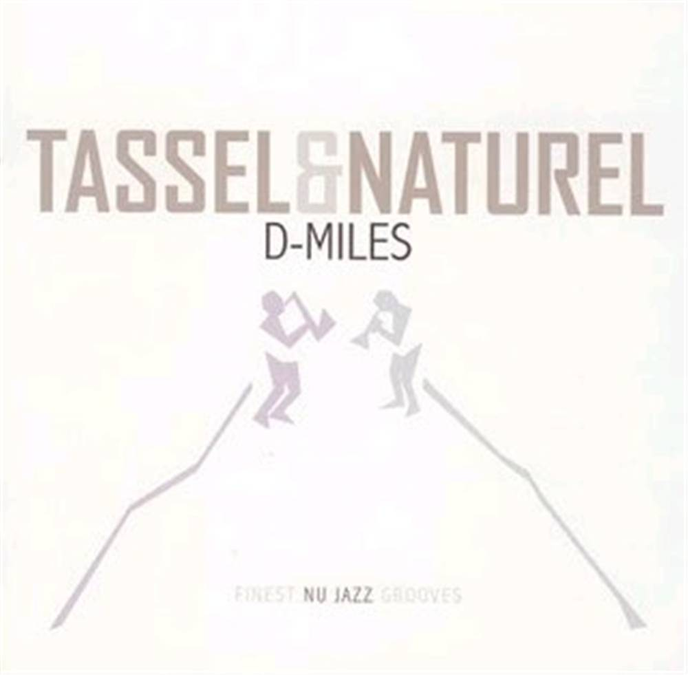 Tassel & Naturel - D-miles