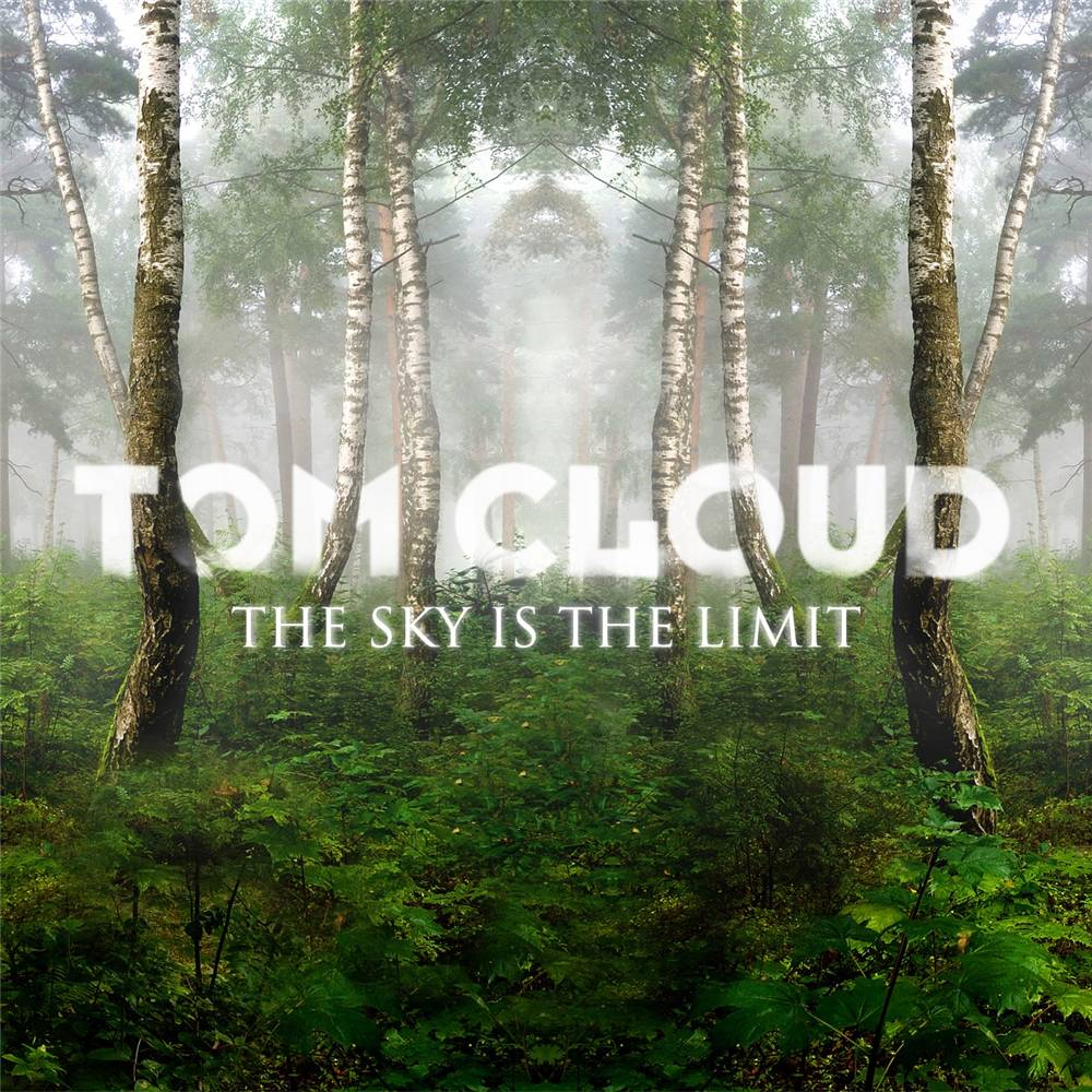 Tom Cloud - The Sky Is The Limit