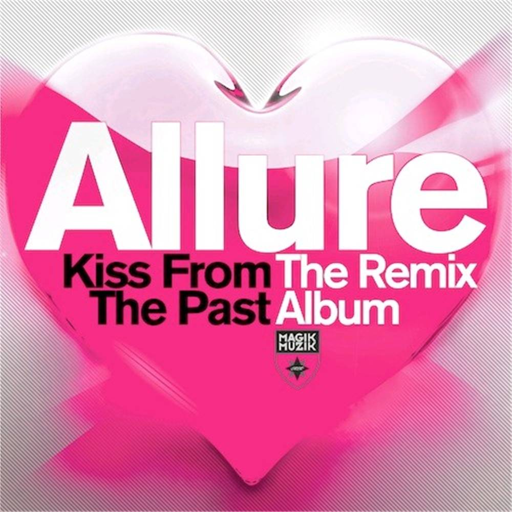 Allure - Kiss From The Past Remix Album