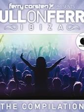 Ferry Corsten - Full On Ferry - Ibiza