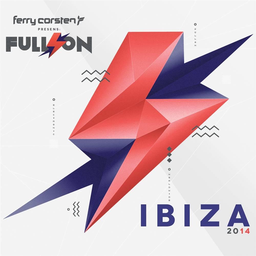 Ferry Corsten - Full On - Ibiza 2014
