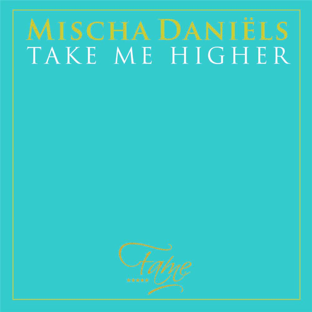 Armada Music Mischa Daniels - Take Me Higher