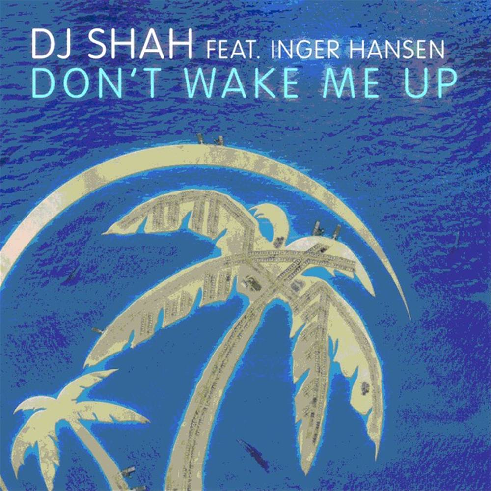 Armada Music DJ Shah feat. Inger Hansen - Don't Wake Me Up