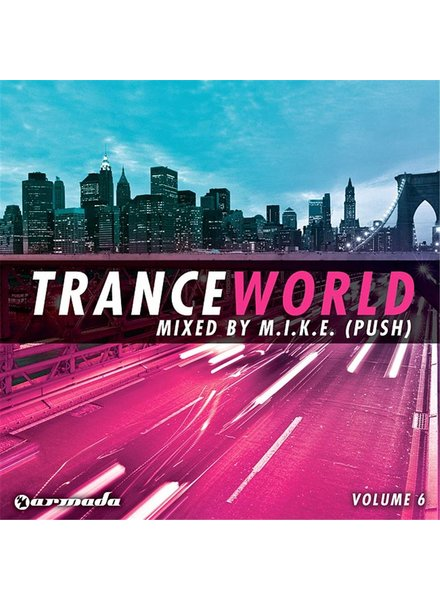 Armada Music M.I.K.E. Push - Trance World 6