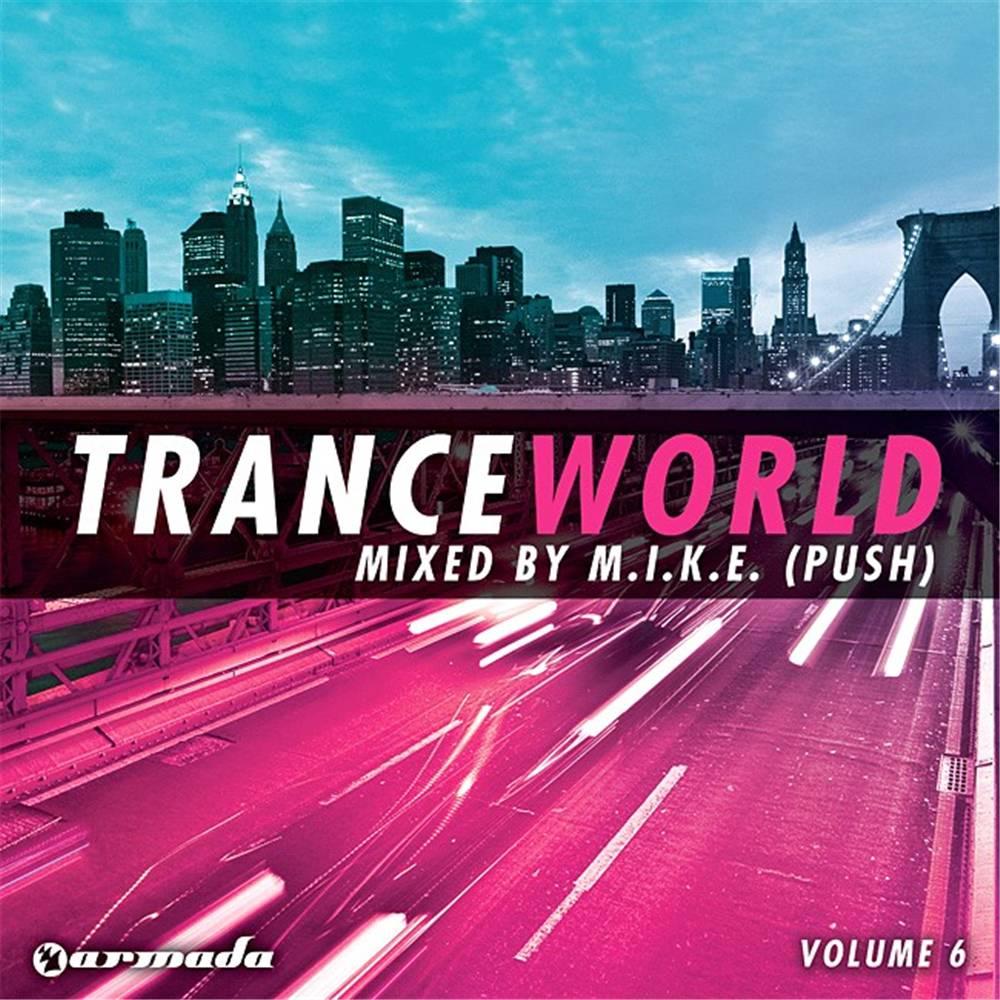 Armada Music M.I.K.E. Push - Trance World 6