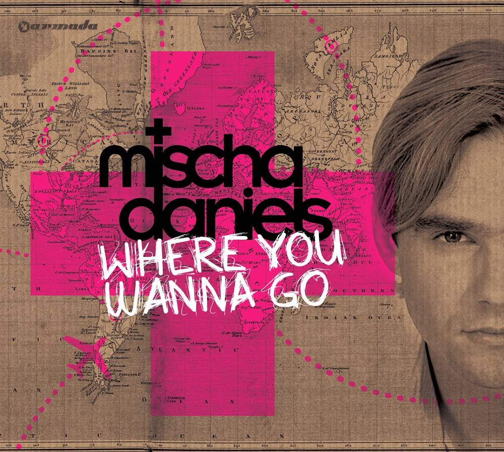 Armada Music Mischa Daniels - Where You Wanna Go