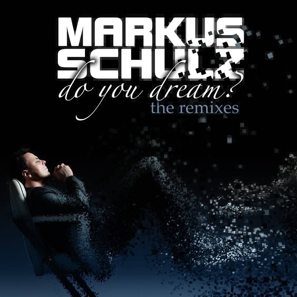 Armada Music Markus Schulz - Do You Dream? (The Remixes)