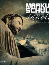 Armada Music Markus Schulz presents Dakota - Thoughts Become Things II