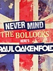 Here's Paul Oakenfold - Never Mind The Bollocks!