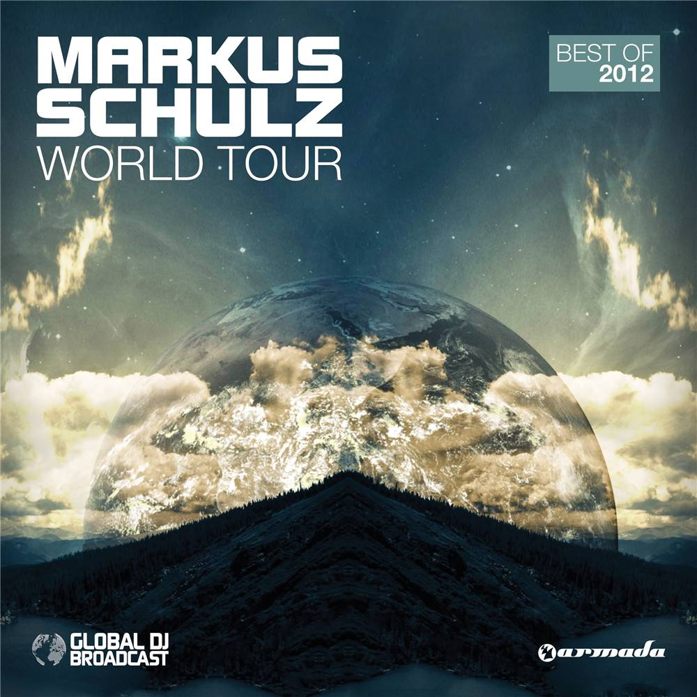 Armada Music Markus Schulz - World Tour (Best Of 2012)
