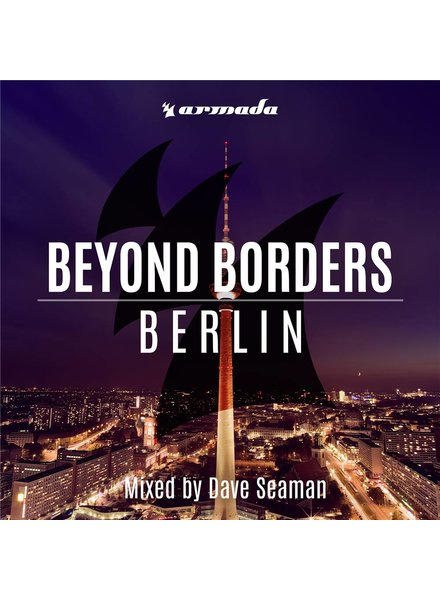 Armada Music Dave Seaman - Beyond Borders - Berlin