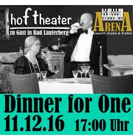 PS-ArenA 11.12.2016 Ticket • DINNER FOR ONE vom Hof-Theater