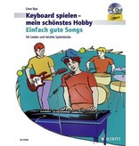 Verlag: Schott Music Keyboard spielen - mein schönstes Hobbs - Einfach gute Songs