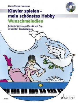 Verlag: Schott Music Klavier spielen - mein schönstes Hobbs - Wunschmelodien