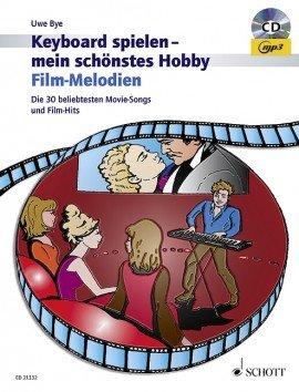 Verlag: Schott Music Keyboard spielen - mein schönstes Hobbs - Film-Melodien