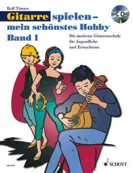 Verlag: Schott Music Gitarre spielen - mein schönstes Hobby