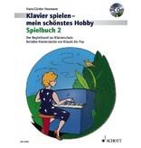 Verlag: Schott Music Klavierspielen - mein schönstes Hobby - Spielbuch 2
