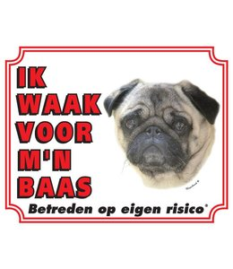 Stickerkoning Mopshond Waakbord - Ik waak voor mijn baas