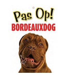 Otterhouse Bordeaux Dog Waakbord - Pas Op