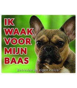 Stickerkoning Franse Bulldog Waakbord - Ik waak voor mijn Bruin