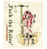 FUCK THE RULES §10 Aroma 20ml– TrevVapor