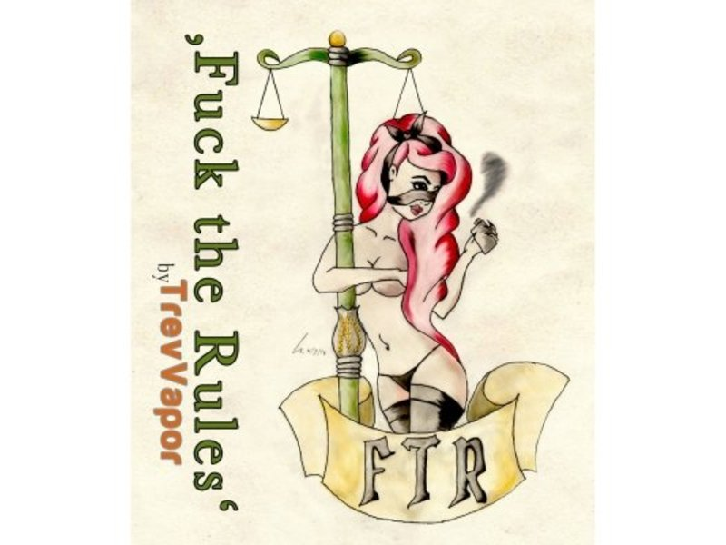 FUCK THE RULES §5 Aroma 20ml – TrevVapor