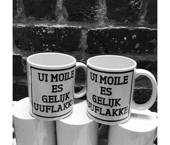 Mug 'Ui Moile Is Gelijk Uuflakke'