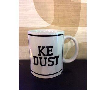 Tasse 'Ke Dust'