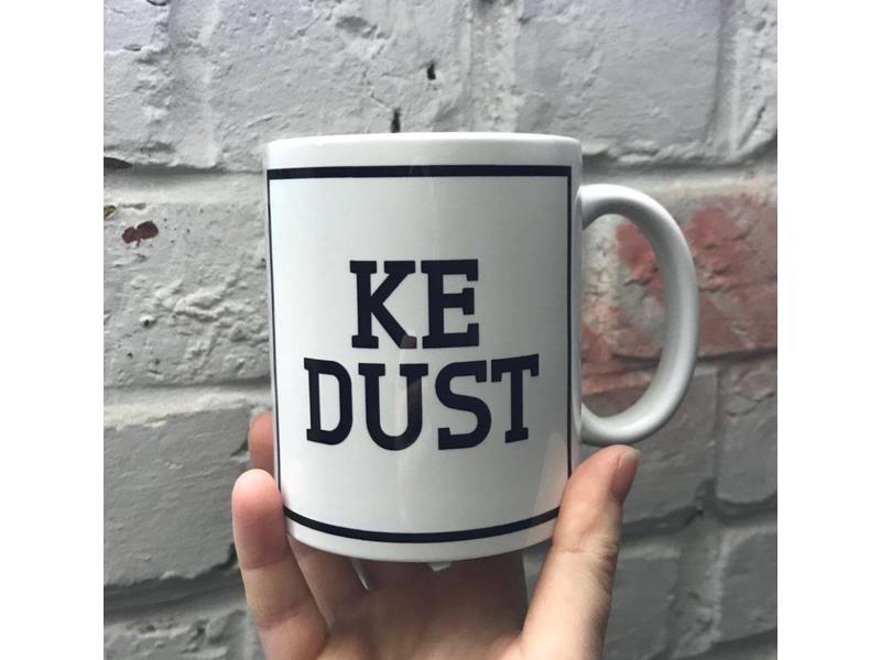 Urban Merch Beker 'Ke Dust'