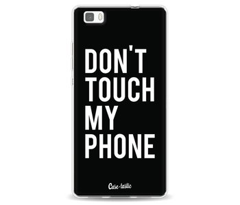 Don't Touch My Phone - Huawei P8 Lite