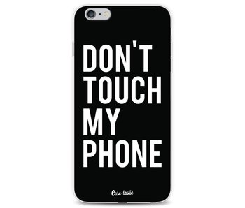 Don't Touch My Phone - Apple iPhone 6 Plus / 6s Plus