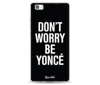 Don't Worry Beyoncé - Huawei P8 Lite