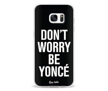 Don't Worry Beyoncé - Samsung Galaxy S7 Edge