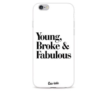 Young Broke and Fabulous White - Apple iPhone 6 / 6s