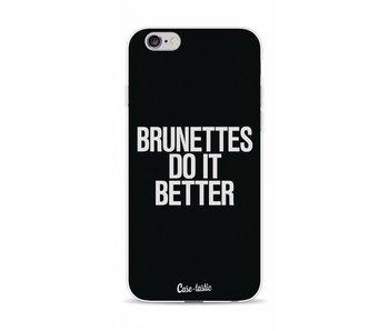 Brunettes Do It Better - Apple iPhone 6 / 6s