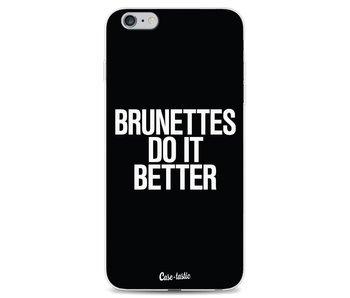 Brunettes Do It Better - Apple iPhone 6 Plus / 6s Plus