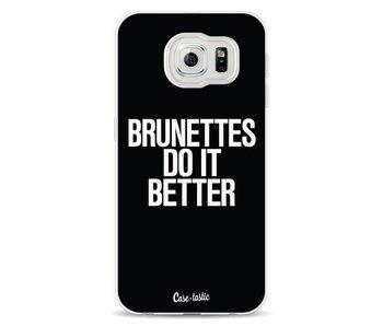 Brunettes Do It Better - Samsung Galaxy S6