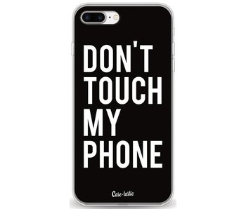 Don't Touch My Phone - Apple iPhone 7 Plus