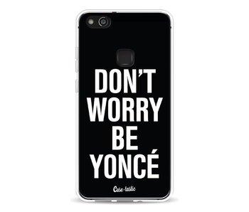 Don't Worry Beyoncé - Huawei P10 Lite