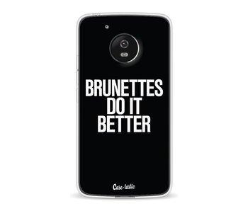 Brunettes Do It Better - Motorola Moto G5